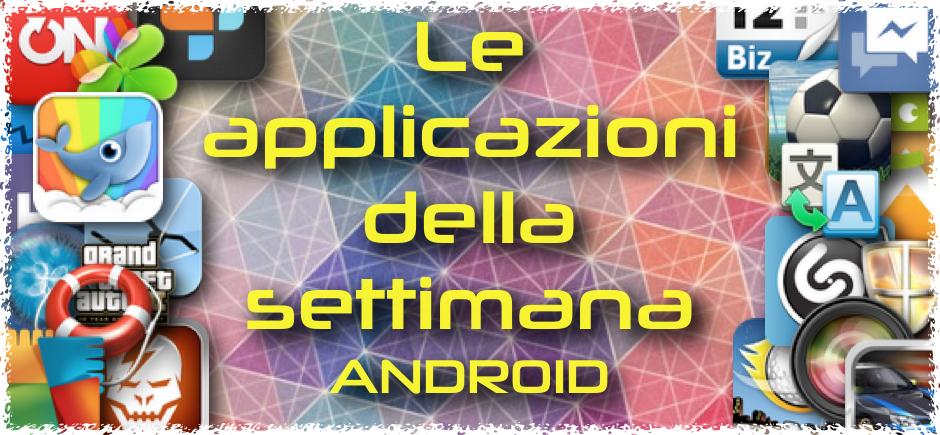 Le migliori applicazioni android gratis sul play store | salvatore